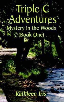 Triple C Adventures: Bk. 1 by Kathleen Iris image