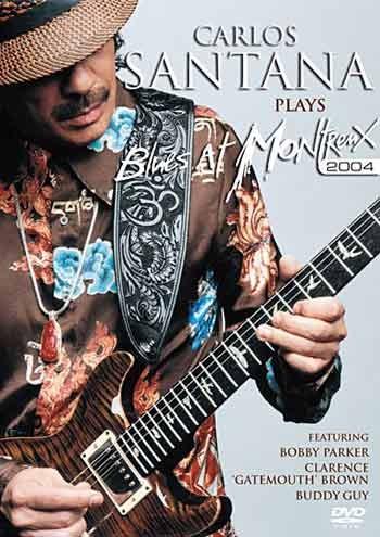 Carlos Santana Plays Blues At Montreux 2004 on DVD