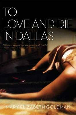 To Love and Die in Dallas by Mary Elizabeth Sue Goldman
