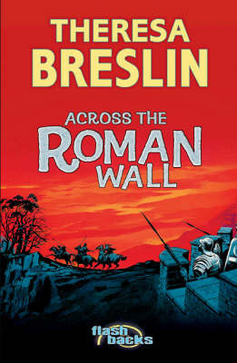 Across the Roman Wall by Theresa Breslin