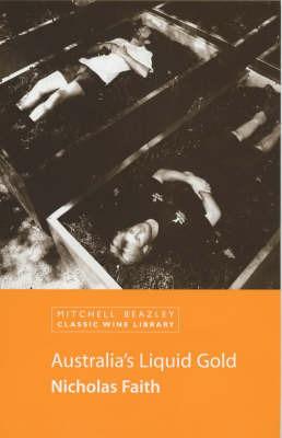 Australia's Liquid Gold by Nicholas Faith