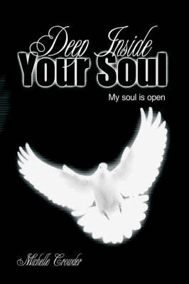 Deep Inside Your Soul by Michelle Crowder