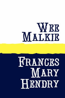 Wee Malkie by Frances Mary Hendry