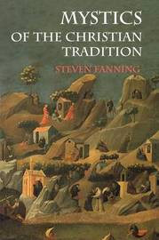 Mystics of the Christian Tradition by Steven Fanning image