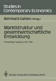 Gahlen, B. Marktstruktur Und Gesamtwirtschaftliche Entwicklun