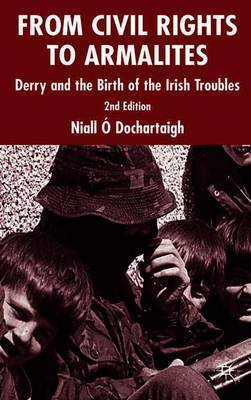 From Civil Rights to Armalites by Niall O'Dochartaigh