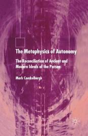 The Metaphysics of Autonomy by Mark Coeckelbergh