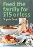 Feed the Family for $15 or Less by Sophie Gray