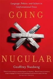 Going Nucular by Geoffrey Nunberg
