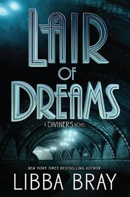 Lair of Dreams by Libba Bray