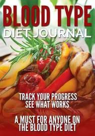 Blood Type Diet Journal by Speedy Publishing LLC