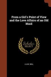 From a Girl's Point of View and the Love Affairs of an Old Maid by Lilian Bell image