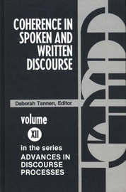 Coherence in Spoken and Written Discourse by Deborah Tannen