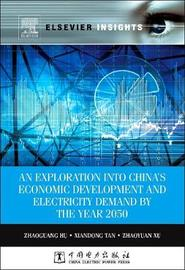 An Exploration into China's Economic Development and Electricity Demand by the Year 2050 by Zhaoguang Hu