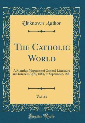 The Catholic World, Vol. 33 by Unknown Author