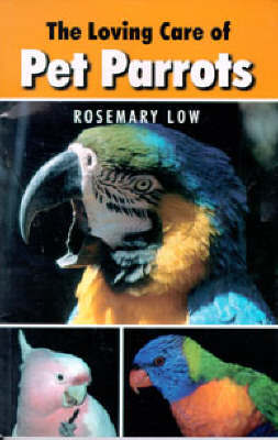 Loving Care of Pet Parrots by Rosemary Low image
