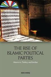 The Rise of Islamic Political Parties by Esen Kirdi?