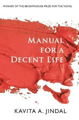 Manual for a Decent Life by Kavita a Jindal