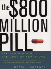 The $800 Million Pill: The Truth Behind the Cost of New Drugs by Merrill Goozner image