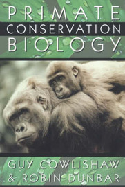 Primate Conservation Biology by Guy Cowlishaw