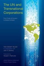 The UN and Transnational Corporations by Tagi Sagafi-Nejad