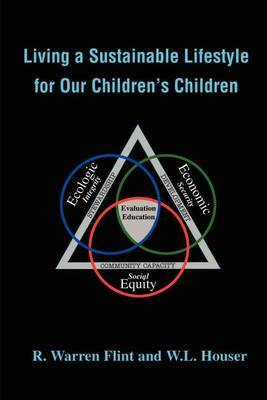 Living a Sustainable Lifestyle for Our Children's Children by R.Warren Flint image