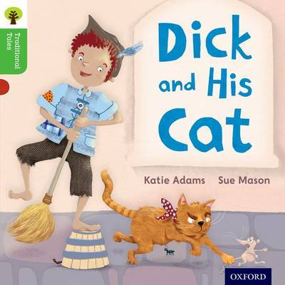 Oxford Reading Tree Traditional Tales: Level 2: Dick and His Cat by Katie Adams