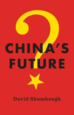 China's Future by David Shambaugh