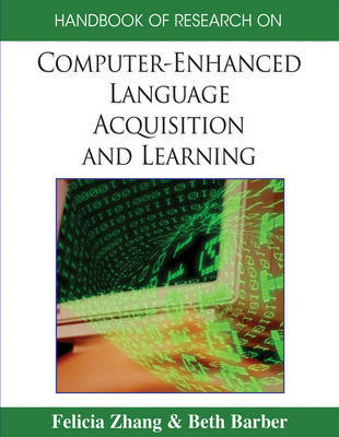 Handbook of Research on Computer-enhanced Language Acquisition and Learning
