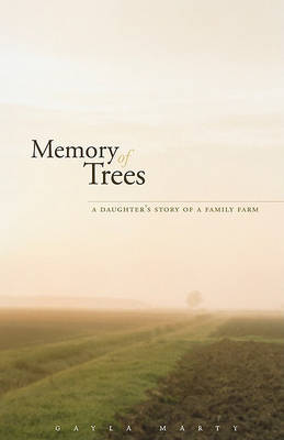 Memory of Trees by Gayla Marty