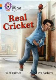 Real Cricket by Tom Palmer