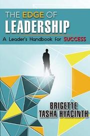 The Edge of Leadership by Brigette Tasha Hyacinth