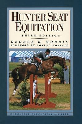 Hunter Seat Equitin 3rd Ed by George H. Morris image