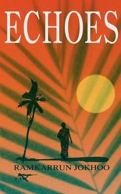Echoes by Ramkarrun Jokhoo