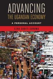 Advancing the Ugandan Economy by Ezra Sabiti Suruma