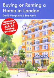 Buying or Renting a Home in London by David Hampshire