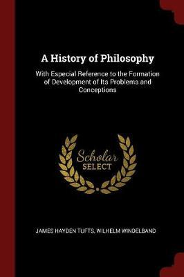 A History of Philosophy by James Hayden Tufts