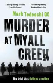 Murder at Myall Creek by Mark Tedeschi image