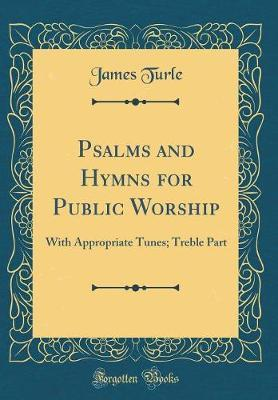 Psalms and Hymns for Public Worship by James Turle image