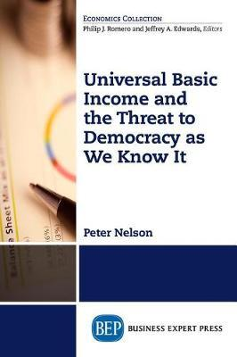 Universal Basic Income and the Threat to Democracy as We Know It by Peter Nelson image
