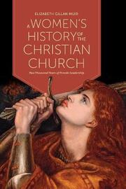 A Women's History of the Christian Church by Elizabeth Gillan Muir