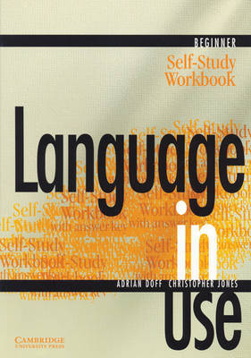 Language in Use Beginner Self-study Workbook by Adrian Doff image