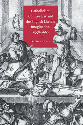 Catholicism, Controversy and the English Literary Imagination, 1558-1660 by Alison Shell image