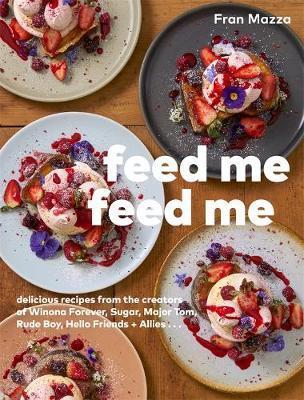 Feed Me Feed Me by Fran Mazza