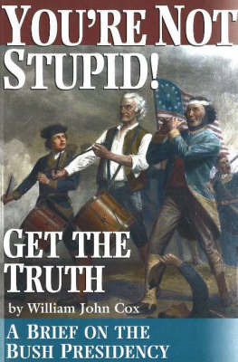 You're Not Stupid! Get the Truth by William John Cox image