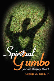 Spiritual Gumbo for the Hungry Heart by George A. Todd Jr image