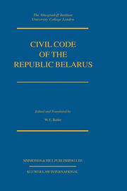 Civil Code Of The Republic Belarus by William E. Butler