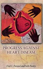 Progress against Heart Disease by Fred C Pampel image