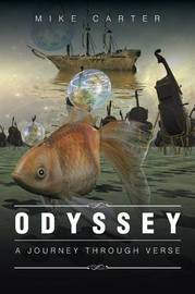 Odyssey: A Journey Through Verse by Mike Carter