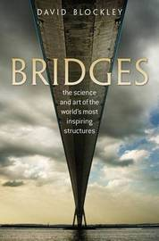Bridges: The Science and Art of the World's Most Inspiring Structures by David Blockley image